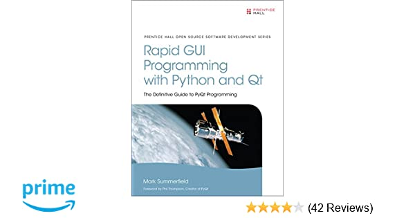 Rapid GUI Programming with Python and Qt: The Definitive Guide to