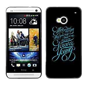 Be Good Phone Accessory // Dura Cáscara cubierta Protectora Caso Carcasa Funda de Protección para HTC One M7 // Forever Young Typography Message