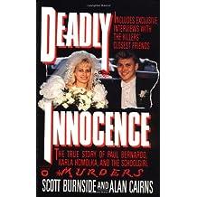 Deadly Innocence: The True Story of Paul Bernardo, Karla Homolka, and the Schoolgirl Murders