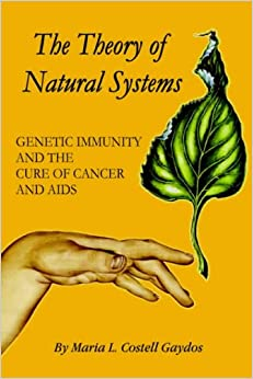 Book The Theory of Natural Systems: Genetic Immunity and the cure of cancer and AIDS