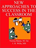New Approaches to Success in the Classroom, Norma Banas, 0893343234
