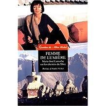 Femme de lumière: Marie-José Lamothe sur les chemins du Tibet