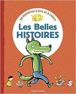 Recueil Les Belles Histoires: 10 histoires à lire et à relire