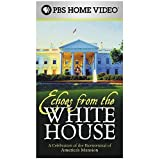 Echoes From the White House: A Celebration of the Bicentennial of America's Mansion [VHS]