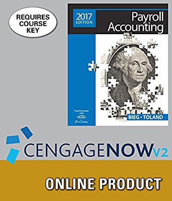 CengageNOWv2 for Bieg/Toland's Payroll Accounting 2017, 27th Edition