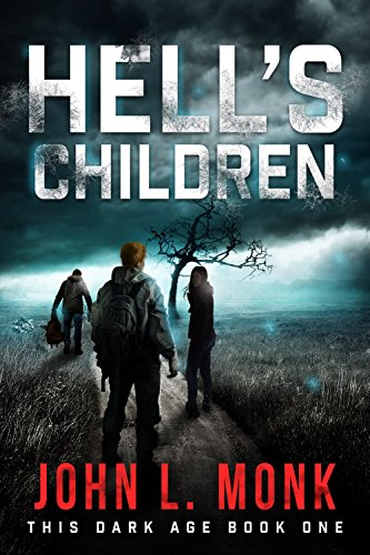 Hell's Children: A Post-Apocalyptic Survival Thriller (This Dark Age Book 1) by [Monk, John L.]