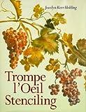 Trompe L'Oeil Stenciling, Jocelyn K. Holding, 0806928514