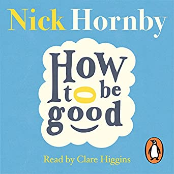 Amazon com: How to Be Good (Audible Audio Edition): Nick