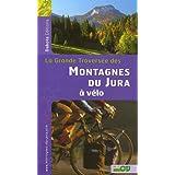 GRANDE TRAVERSÉE DES MONTAGNES DU JURA À VÉLO (LA)