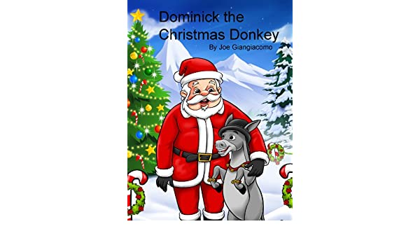 dominick the christmas donkey kindle edition by joe giangiacomo pixel graphics children kindle ebooks amazoncom - Dominique The Christmas Donkey