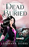 Dead and Buried (Blackmoore Sisters Cozy Mysteries) (Volume 2) by  Leighann Dobbs in stock, buy online here