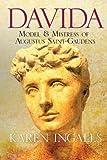Davida: Model & Mistress of Augustus Saint-Gaudens
