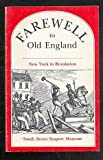 Farewell to Old England, New York in Revolution, Ellen F. Rosebrock, 0913344214