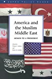 img - for America and the Muslim Middle East : Memos to a President book / textbook / text book
