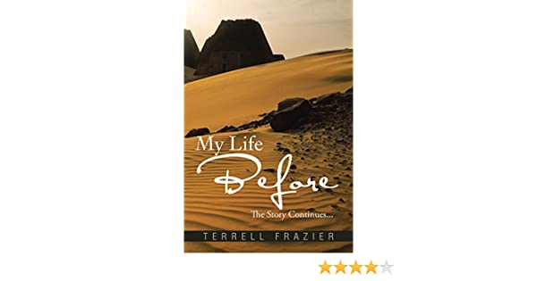 My Life Before The Story Continues Kindle Edition By Terrell