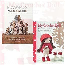 My Crochet Doll And Edwards Menagerie 2 Books Bundle Collection My