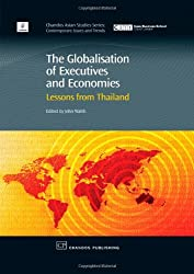 The Globalisation of Executives and Economies: Lessons from Thailand (Chandos Asian Studies Series)