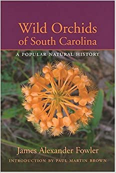 ``NEW`` Wild Orchids Of South Carolina: A Popular Natural History. Schedule Supreme value exponer Check