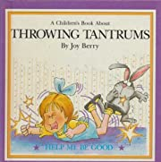 Throwing tantrums (A children's book…