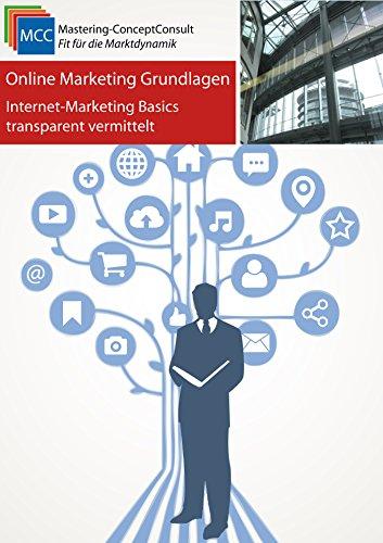Download Online-Marketing Grundlagen: Internet-Marketing Basics transparent vermittelt (MCC Online-Marketing eBooks 27) (German Edition) Pdf