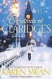 Christmas at Claridge's by Swan. Karen ( 2013 ) Paperback
