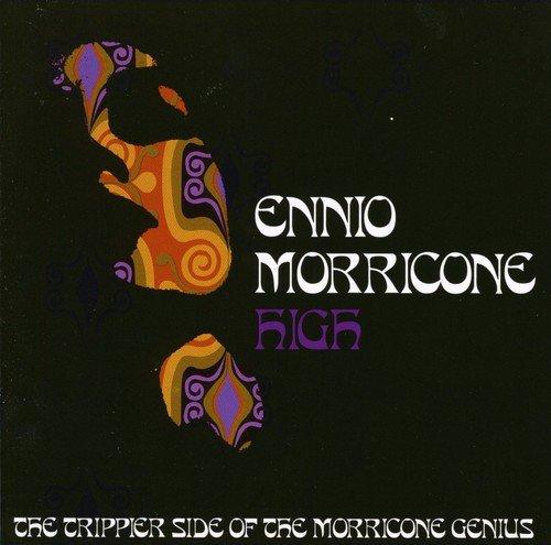 Morricone High The Trippier Side Of Morricone /  Ennio Morricone