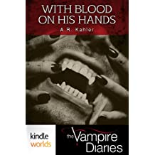 The Vampire Diaries: With Blood on His Hands (Kindle Worlds Short Story)