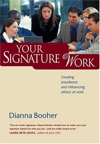 Download Your Signature Work: Creating Excellence and Influencing Others at Work PDF
