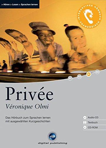 Privée - Interaktives Hörbuch Französisch: Das Hörbuch zum Sprachen lernen mit ausgewählten Kurzgeschichten