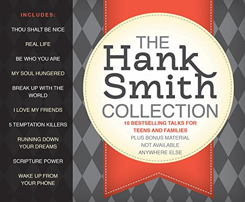 The Hank Smith Collection: 10 Bestselling Talks for Teens and Families by Covenant Communications Inc.