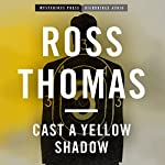 Cast a Yellow Shadow: Mac McCorkle, Book 2 | Ross Thomas