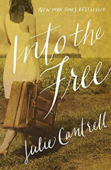 Into the Free by [Cantrell, Julie]