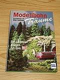 Modellbahnträume (Die Modellbahn-Werkstatt)