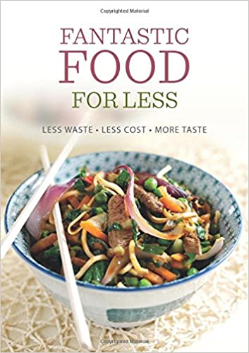 Fantastic food for less less waste less cost more taste dairy fantastic food for less less waste less cost more taste dairy cookbook amazon emily davenport sara lewis emma callery steve lee forumfinder Gallery