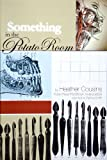 Something in the Potato Room : Kore Press First Book Award 2009, Cousins, Heather, 1888553391