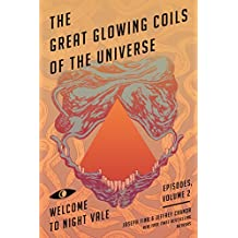 The Great Glowing Coils of the Universe: Welcome to Night Vale Episodes, Volume 2