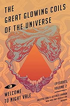 The Great Glowing Coils of the Universe: Welcome to Night Vale Episodes, Volume 2 Paperback – September 6, 2016 by Joseph Fink (Author), Jeffrey Cranor (Author)