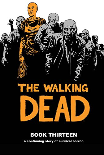 The Walking Dead Book 13 (Tv Shows Similar To The Walking Dead)