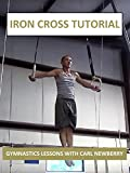 Iron Cross Tutorial - Gymnastics Lessons with Carl Newberry