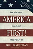 America First!: Its History, Culture, and Politics