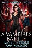 A Vampire's Battle: A Gritty Urban Fantasy Novel (Rouen Chronicles Book 9)