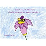 Il etait une fois Pilissucree, l'abeille qui passait son temps a travailler... (6-8 ans): Le travail