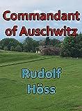 Commandant of Auschwitz (Illustrated) (Barvas Military)