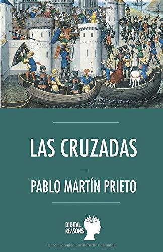 LAS CRUZADAS (Argumentos para el s. XXI) por Martín Prieto, Pablo