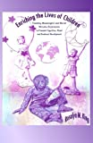 Enriching the Lives of Children: Creating Meaningful and Novel Stimulus Experiences to Promote Cognitive, Moral and Emotional Development, Rosalyn M. King, 1847184421