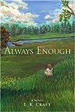 Always Enough, L. Craft, 0595395511