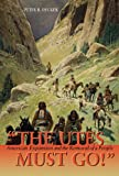 The Utes Must Go!, Peter R. Decker, 1555914659