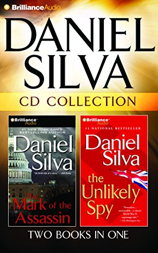 Daniel Silva CD Collection: The Mark of the Assassin, The Unlikely Spy by Brilliance Audio
