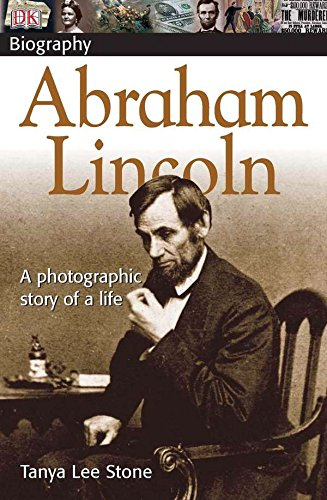 DK Biography Abraham Lincoln: A Photographic Story of a