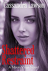 Shattered Restraint (Moon Virus Book 4)